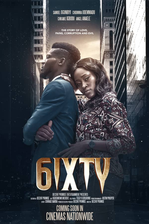 "Nollywood film Director and Producer Decent Promise Sets to Release His New Movie ""6IXTY"""