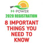 N-Power 2020 Registration: 8 Important Things you Need to Know