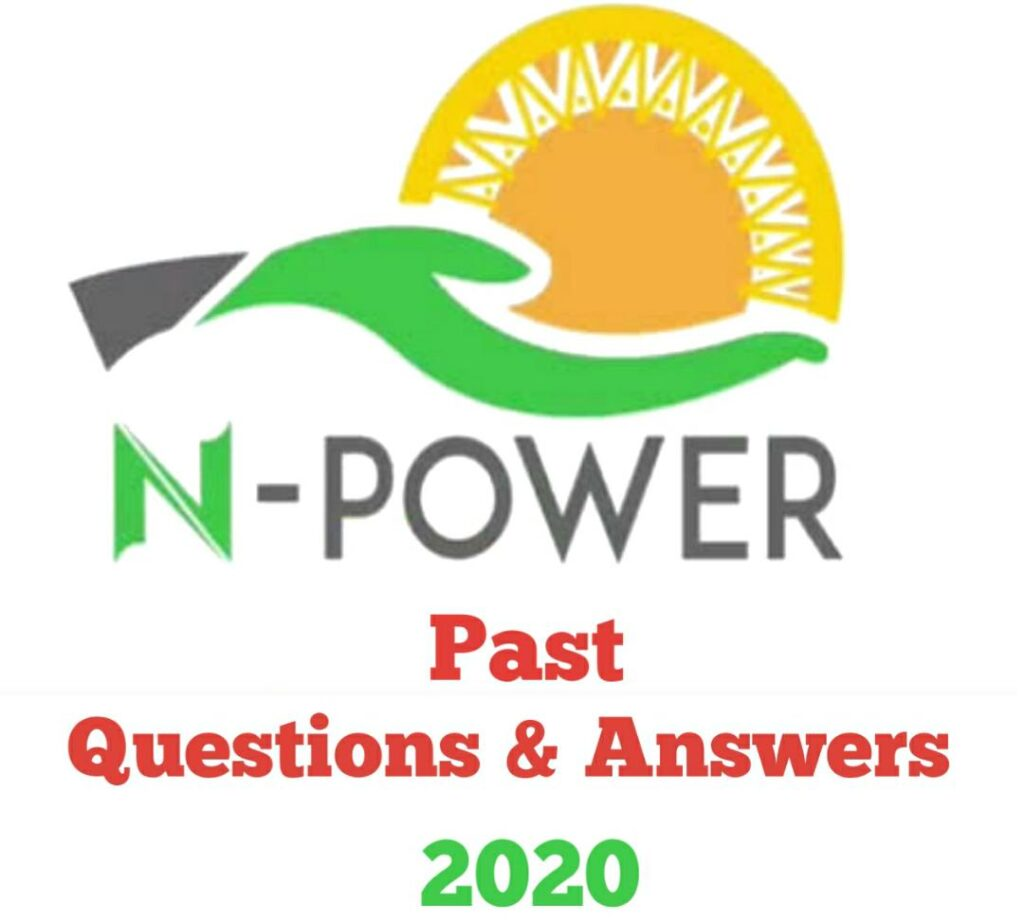 N-Power 2020 Past Questions & Answers for Batch C - Check Here