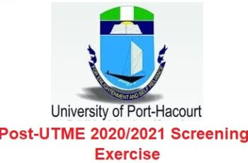 UNIPORT Post-UTME 2020/2021 Screening Form is Out - Apply Now