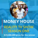 Money House Reality TV Show – How to Participate and WIN N10 Million Naira