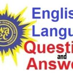 WAEC 2020: English Language Essay, Objectives and Oral Questions & Answers – Check Here