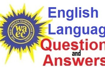 WAEC 2020: English Language Essay, Objectives and Oral Questions & Answers - Check Here