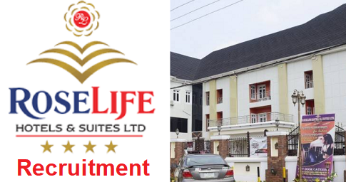Roselife Hotel and Suites Job Recruitment 2020 - Apply Here