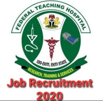 Federal Teaching Hospital, Ido-Ekiti Massive Job Recruitment 2020 - Apply Now