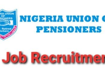 Nigeria Union of Pensioners Job Recruitment 2020 - Apply Now