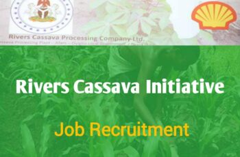 Rivers State $12Millon Cassava Initiative Job Recruitment - Application Form Portal