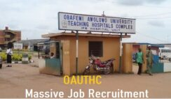 Massive Job Recruitment at Obafemi Awolowo University Teaching Hospitals Complex (OAUTHC) - Apply Now