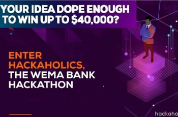 Win $40,000 for WEMA Bank Hackaholics 2.0 for young Nigerian Entreprenuers