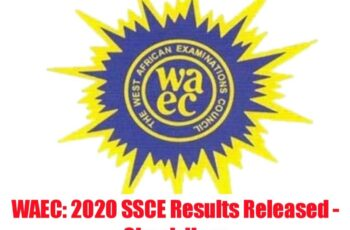 WAEC 2020 SSCE Results Released – Check Here