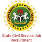Rivers State Civil Service Massive Job Recruitment 2020/2021 – Apply Now