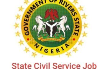 Rivers State Civil Service Massive Job Recruitment 2020/2021 - Apply Now