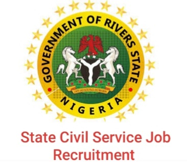 Rivers State Civil Service Massive Job Recruitment 2020/2021 - Apply Now