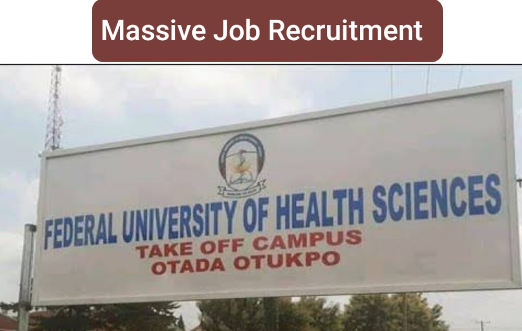 Massive Job Recruitment at The Federal University of Health Sciences Otukpo Benue State - Apply Now