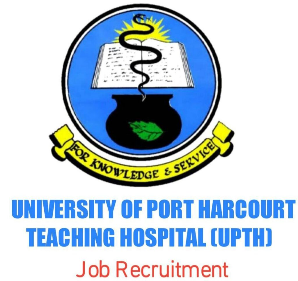 University of Port Harcourt Teaching Hospital (UPTH) Job Recruitment - Apply Now