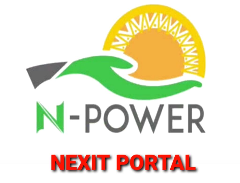 N-POWER NEXIT PORTAL: FG Opens Portal for Beneficiaries - Apply Now