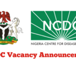 Nigeria Centre for Disease Control (NCDC) Job Recruitment – Apply Now