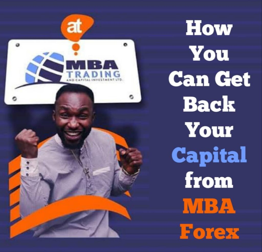 MBA Trading & Capital Investment: How to Get Back Your Capital from MBA Forex