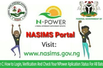 NPOWER NASIMS Portal: How to Login, Update Your Profile, Take Test & Get Deployed Successfully for N-Power Batch C Applicants